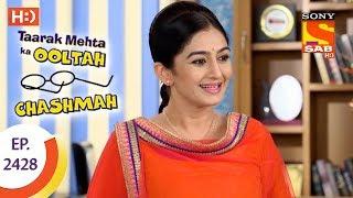 Taarak Mehta Ka Ooltah Chashmah - तारक मेहता - Ep 2428 - 21st March, 2018 - SABTV
