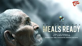 Meals Ready | Latest Short Film 2019 | By Kannan.K | TeluguOne - YOUTUBE