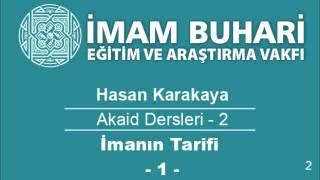 Hasan KARAKAYA Hocaefendi-Akaid Dersleri 02: İmanın Tarifi-I