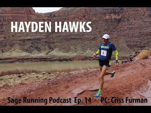 HAYDEN HAWKS INTERVIEW: mountain-ultra-trail speedster! |  Sage Running Podcast EP. 14