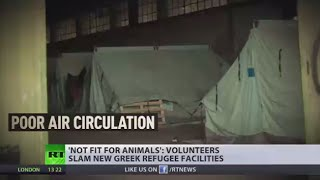 'Not fit for animals' Greece moves refugees to warehouses with extremely poor living conditions - RUSSIATODAY