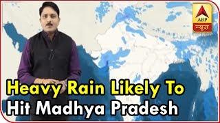 Skymet Weather Report: Heavy rain likely to hit Madhya Pradesh, Maharashtra, Gujarat for next 48 hrs - ABPNEWSTV