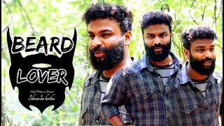 Beard Lover | by The Late Comers | Shravan Kotha - YOUTUBE