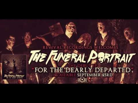 Revival Recordings Welcomes The Funeral Portrait