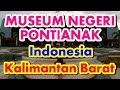 Museum Negeri Kalimantan Barat