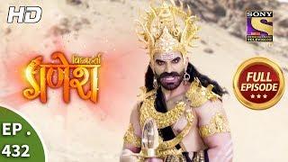 Vighnaharta Ganesh - Ep 432 - Full Episode - 17th April, 2019 - SETINDIA