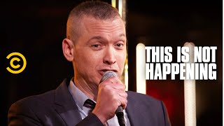 Pat Dixon - Laura - This Is Not Happening - Uncensored - COMEDYCENTRAL