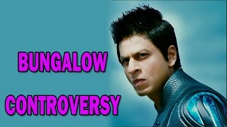 Shahrukh Khan's bungalow controversy