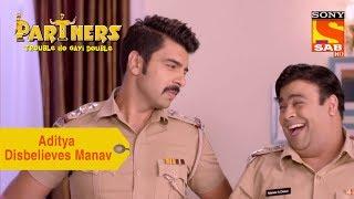 Your Favorite Character | Aditya Disbelieves Manav | Partners Trouble Ho Gayi Double - SABTV