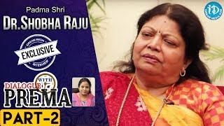 Padma Shri Dr Shobha Raju Exclusive Interview PART 2 | DialogueWithPrema | CelebrationOfLife - IDREAMMOVIES