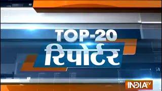 Top 20 Reporter | August 21, 2014 - India TV - INDIATV