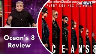 Rajeev Masand Review Of Ocean's 8 | CNN News18 - IBNLIVE