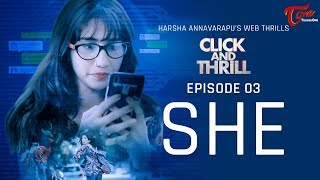 CLICK and THRILL | Season 2 | Epi #03 | SHE | Fictional Web Thrills | Harsha Annavarapu | TeluguOne - TELUGUONE