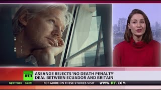 Assange rejects 'no death penalty' deal between Ecuador and Britain - RUSSIATODAY