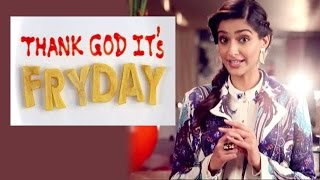 Thank God its FRYDAY! -Sonam Kapoor - PROMO