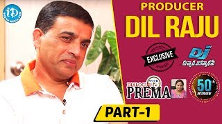 Producer Dil Raju Exclusive Interview Part #1    Dialogue With Prema    Celebration Of Life - IDREAMMOVIES