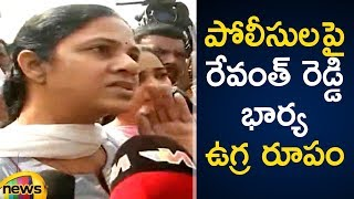 Revanth Reddy Wife Fires On Police Over Revanth Arrest | #RevanthReddyArrest | Mango News - MANGONEWS