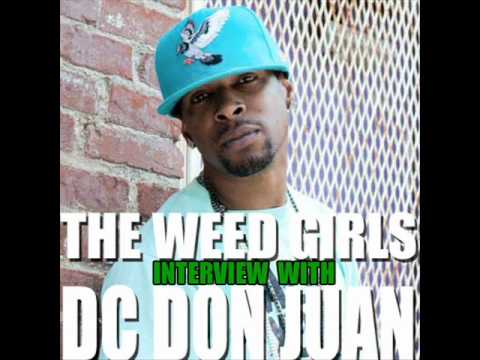 Weed Girls Exclusive Interview With DC Don Juan
