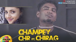 Champey CHR ft. Chirag Shetty | Telugu Rap Song | Latest Telugu Rap Songs 2019 | Mango Music - MANGOMUSIC