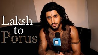 Laksh talks about his journey in Porus - TELLYCHAKKAR