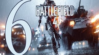 Battlefield 4 ����������� ����� 6 Gameplay Let's play battlefield 4 walkthrough PC No Commentary