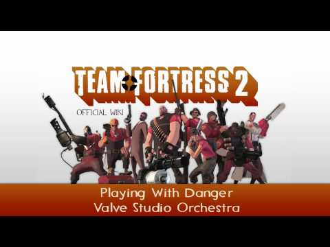 Team Fortress 2 Soundtrack | Playing With Danger