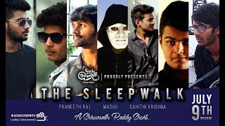 The Sleep Walk | ది స్లీప్ వాక్ | Telugu Short Film | Loading Entertainments | by Shravanth Reddy - YOUTUBE