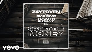 Zaytoven Feat. Rick Ross, Yo Gotti, Pusha T & T.I. - Go Get the Money ( 2018 )