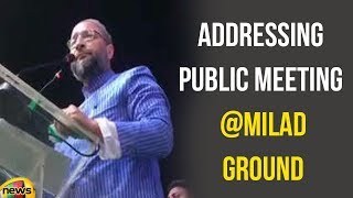 Asaduddin Owaisi Addressing Public Meeting at Milad Ground Sangareddy | Latest News | Mango News - MANGONEWS