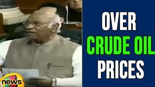 Mallikarjun Kharge Over Crude Oil Prices in Lok Sabha sessions, Blames BJP | Mango News - MANGONEWS