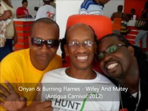 Onyan & Burning Flames - Wifey And Matey (Antigua Carnival 2012)