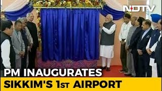 "PM Inaugurates Sikkim's First Airport, A Himalayan ""Engineering Marvel"" - NDTV"