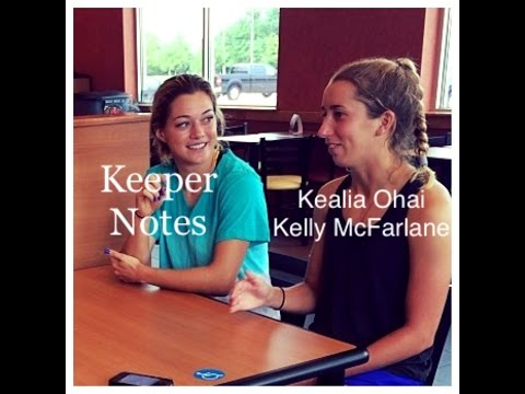 Keeper Notes WoSo - Kealia Ohai & Kelly McFarlane