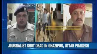 3 assailants open fire at journalist in Ghazipur - NEWSXLIVE