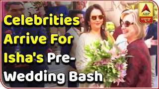 More celebrities arrive in Udaipur for Isha Ambani's pre-wedding ceremony - ABPNEWSTV