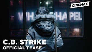 C.B. Strike | Official Tease 2 | Cinemax - CINEMAX