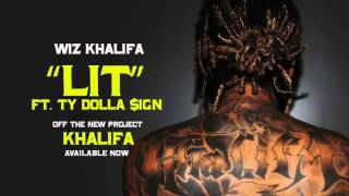 Wiz Khalifa Feat. Ty Dolla $ign - Lit ( 2016)