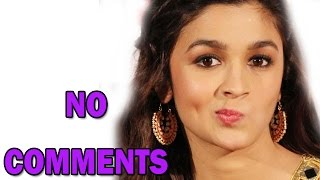 Alia Bhatt says 'No Comments' when asked about 'Half Girlfriend' movie! | Bollywood News