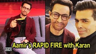 Aamir Khan's RAPID FIRE with Karan Johar | Koffee With Karan 6 - IANSLIVE