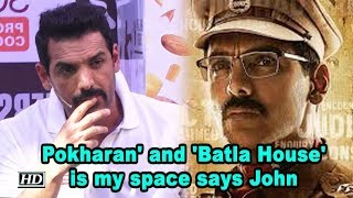 Pokharan' and 'Batla House' is my space says John Abraham - BOLLYWOODCOUNTRY