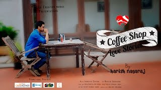 Coffee Shop Love Stories   Telugu Short Love Stories   Episode 1  by Harish Nagaraj - YOUTUBE