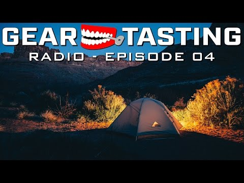 Camping Essentials in the Great Outdoors - Gear Tasting Radio Episode 04
