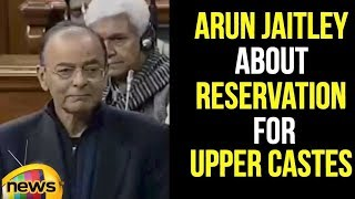 Arun Jaitley Says: Many Political Parties Promised Reservation for Upper Castes | Mango News - MANGONEWS