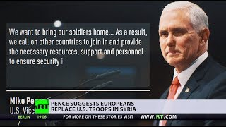 Pence suggests Europeans replace US troops in Syria - RUSSIATODAY