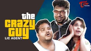 The Crazy Guy (LIC Agent) | Comedy Short Film | Fun Bucket Bharath - TELUGUONE