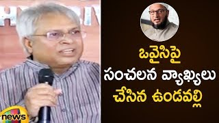 Undavalli Reveals Facts About Asaduddin Owaisi | Undavalli Arun Kumar Press Meet | Mango News - MANGONEWS