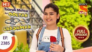 Taarak Mehta Ka Ooltah Chashmah - Ep 2385 - Full Episode - 19th January, 2018 - SABTV