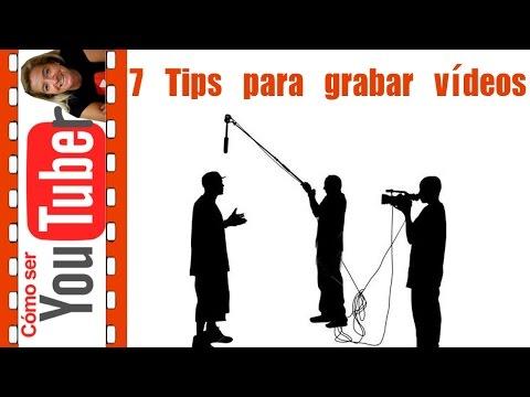 7 tips para grabar vídeos