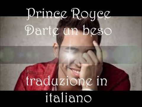 prince royce - darte un beso (traduzione in italiano)