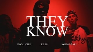Kool John ft. F.L.I.P. & Young Bari - They Know (Music Video)